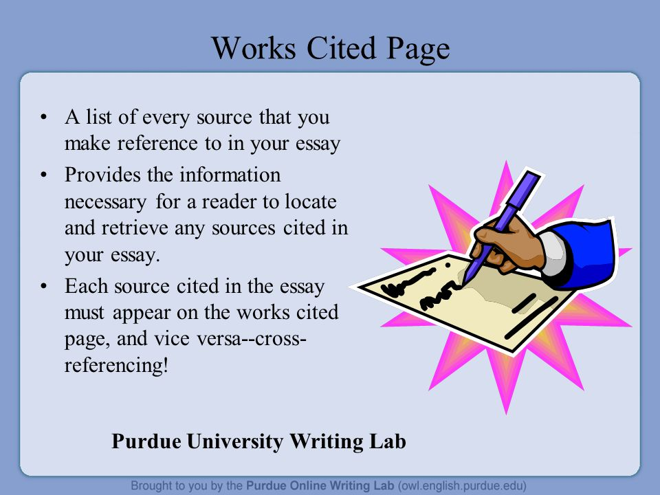 mla th edition formatting and style guide ppt  works cited page a list of every source that you make reference to in your essay