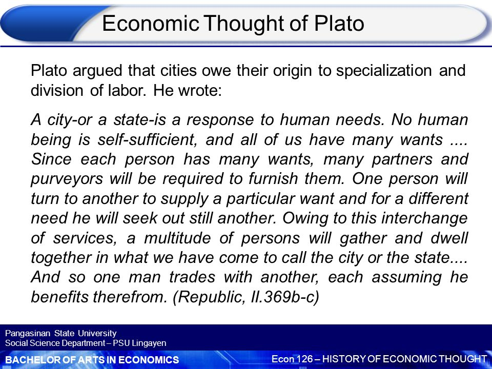 plato s economic thought Aristotle vs plato comparison aristotle and plato were philosophers in ancient greece who critically studied matters of ethics, science, politics, and more though many more of plato's works survived the centuries, aristotle's contributions have arguably been more influential, particul.
