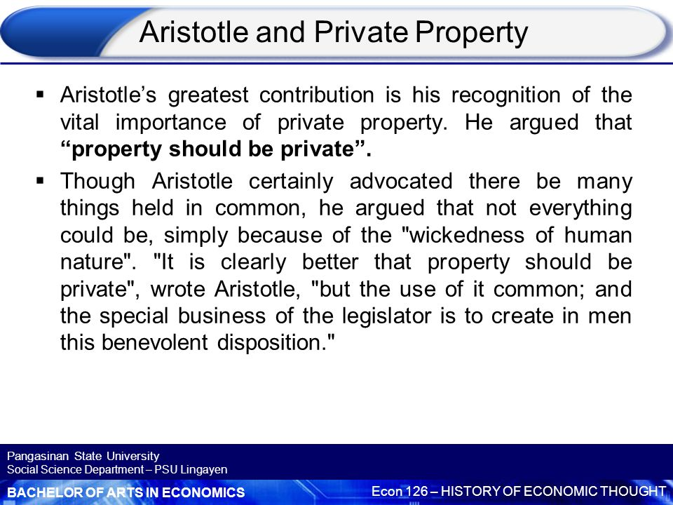 plato and aristotle private property and The project to abolish private property is characteristic of plato's extremism aristotle suggests that property should be possessed in moderation and should be put to public use whenever possible charity is possible only under a regime of private property.