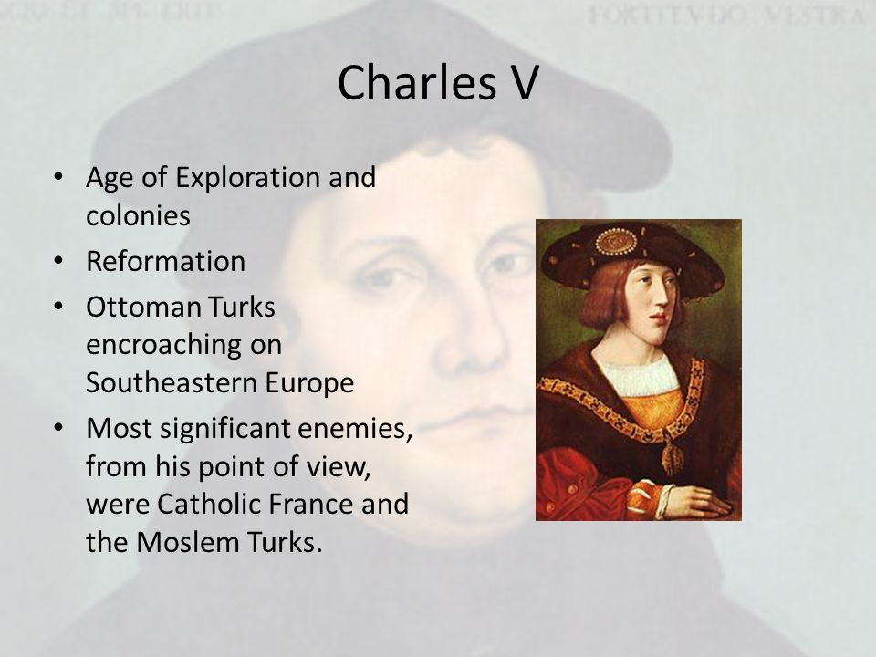charles v reformation Charles v, emperor of the holy roman empire, 1519-1556 the course of the reformation was determined in no small degree by the circumstance that the heirs of.