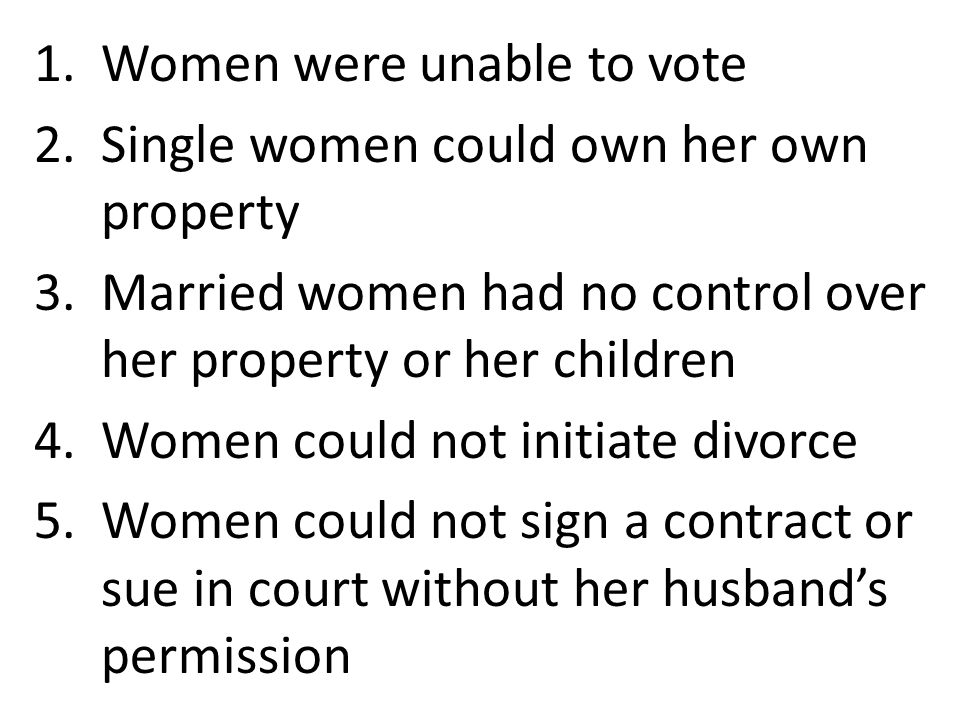 Women were unable to vote