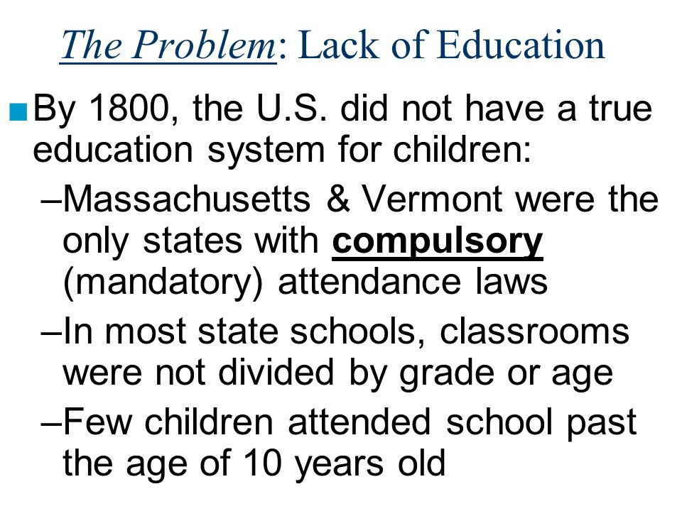 The Problem: Lack of Education