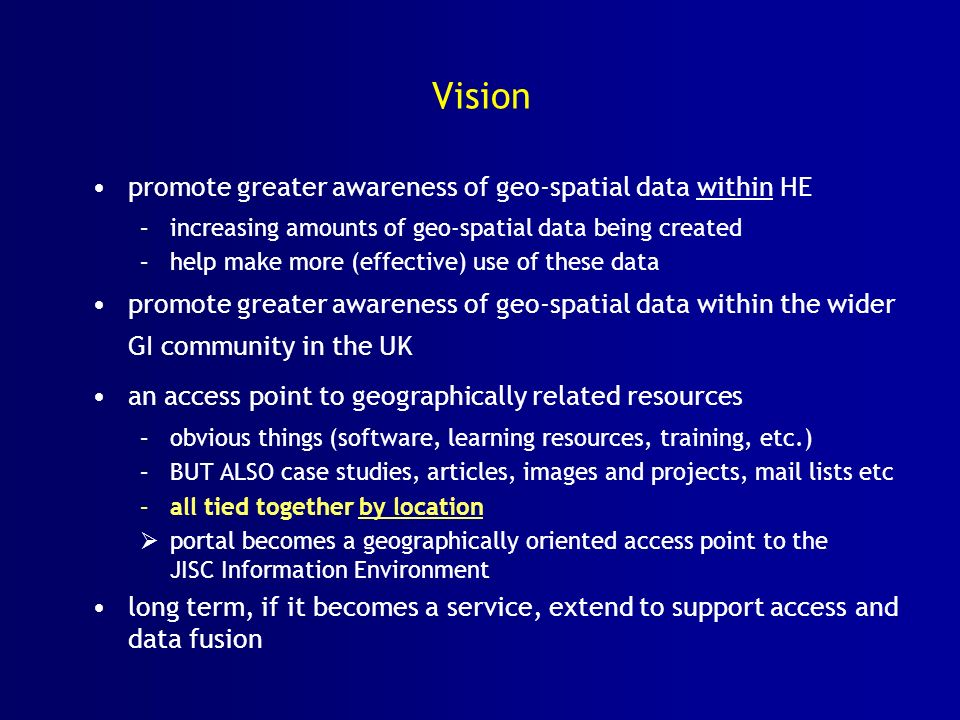 Vision promote greater awareness of geo-spatial data within HE