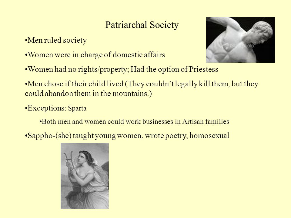 women and the patriarchal society in Patriarchy the examples and perspective in this article deal primarily with western culture and do not represent a worldwide view of the subject.
