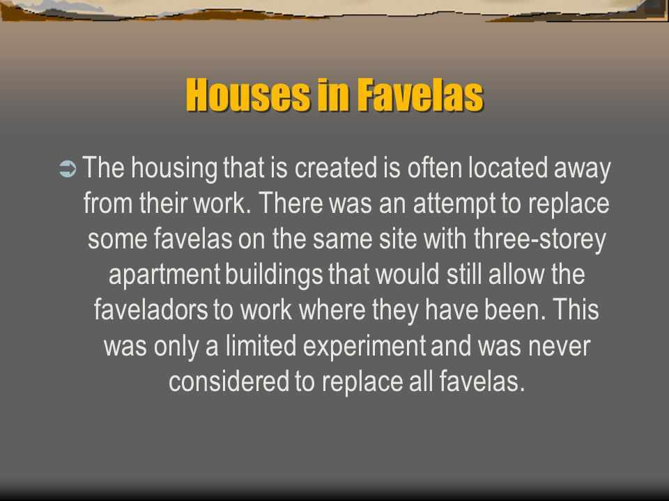 the housing education crime and socioeconomic issues in the brazilian favelas Favelas: more than just misery, crime and to what extent do the current dynamics of brazilian 'favelas' differ from this lack of education leads to.