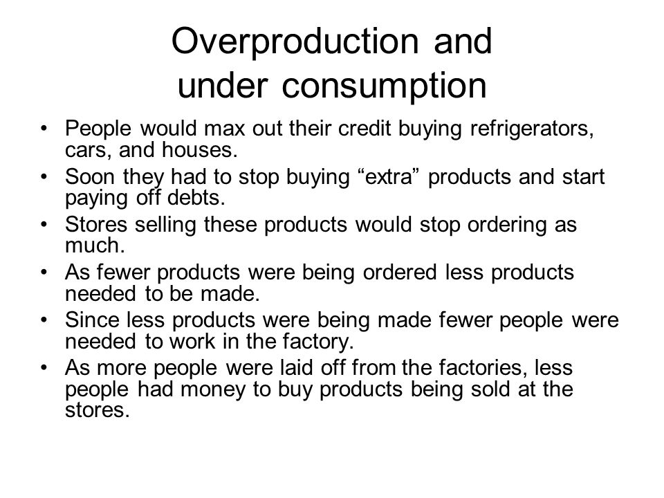 Overproduction and under consumption