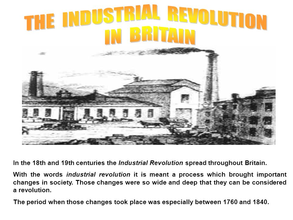 the most important changes the the industrial revolution brought Most 18th century americans lived in self-sustaining rural communities the industrial revolution witnessed the evolution of large urban centers, such as boston and new york city, and spurred a massive internal migration of workers.