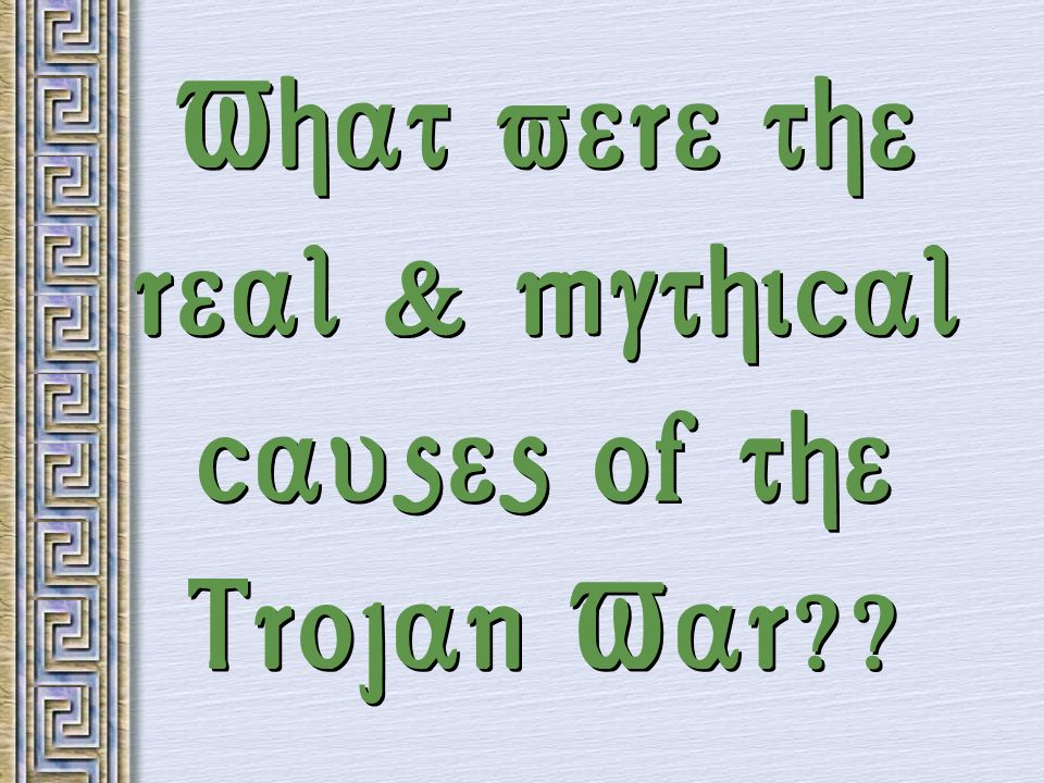 cause of the trojan war Trojan war the cause of the trojan war can be traced all the way back to the courtship of helen helen was stunningly beautiful many greek princes courted her for marriage.
