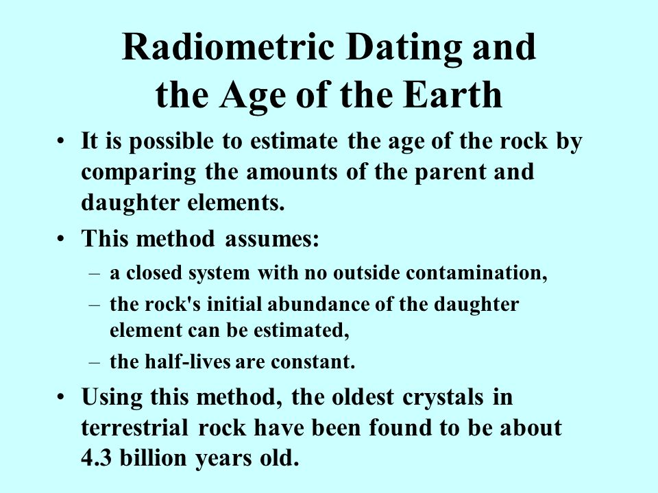 radiometric dating of earth Clocks in the rocks by far the oldest ever found on the earth this dating was done our best clues to the age of the moon are the radiometric dates of.