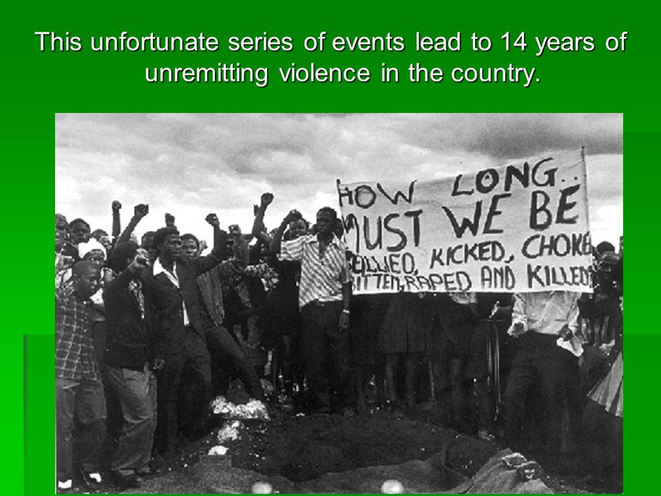 This unfortunate series of events lead to 14 years of unremitting violence in the country.