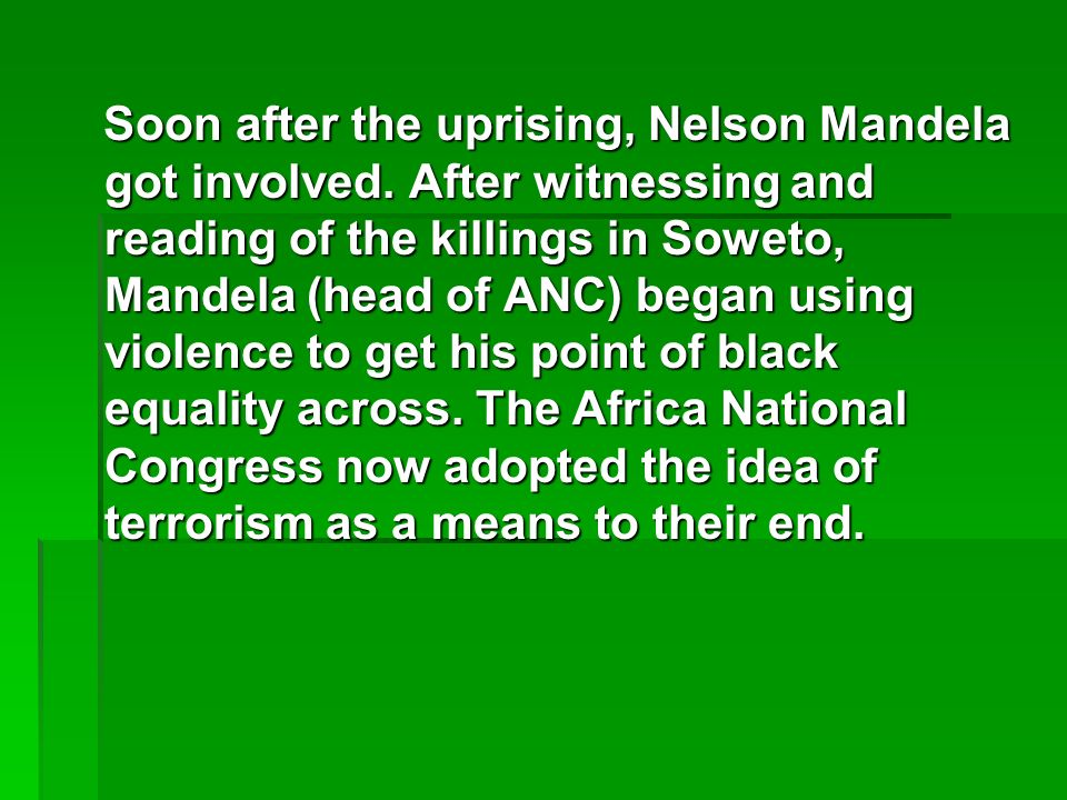Soon after the uprising, Nelson Mandela got involved