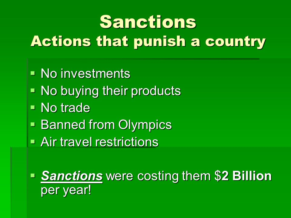 Sanctions Actions that punish a country