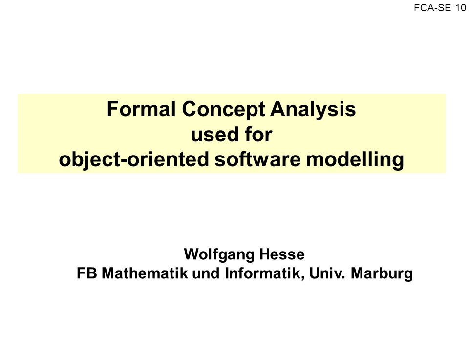 Formal Concept Analysis used for object-oriented software modelling