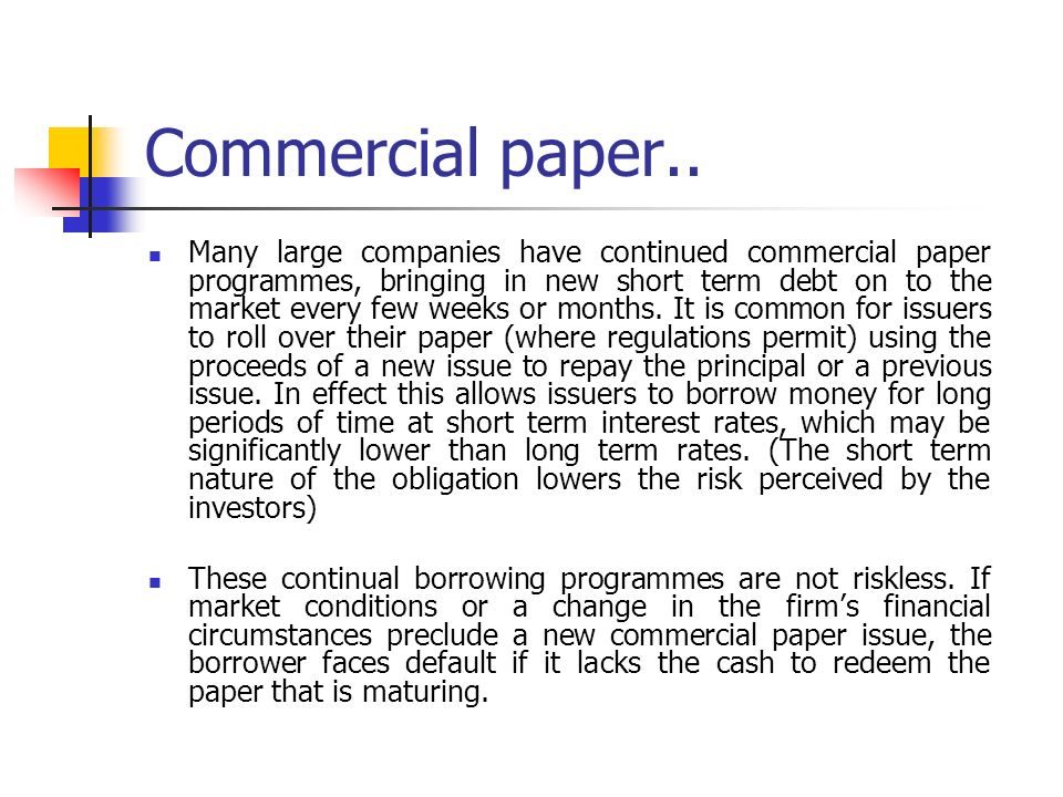 "money market commercial paper He commercial paper market experienced considerable strain in the weeks following lehman brothers' bankruptcy on september 15, 2008 the reserve primary fund—a prime money market mutual fund with $785 million in exposure to lehman brothers—""broke the buck"" on september 16, triggering an unprecedented."