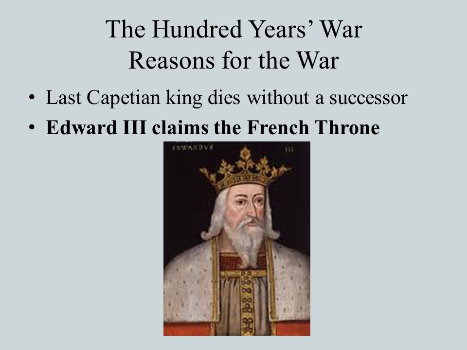 The Hundred Years' War Reasons for the War