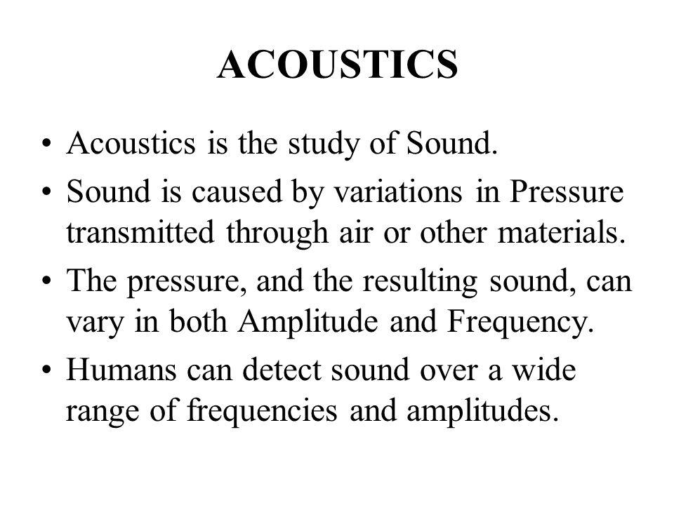 What is Acoustics?   Acoustics Research Group