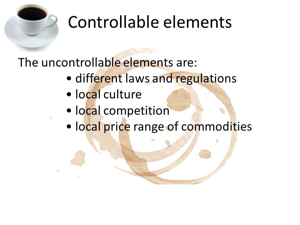 uncontrollable elements International marketing task (what are those controllable elements and uncontrollable elements in domestic market and foreign market.