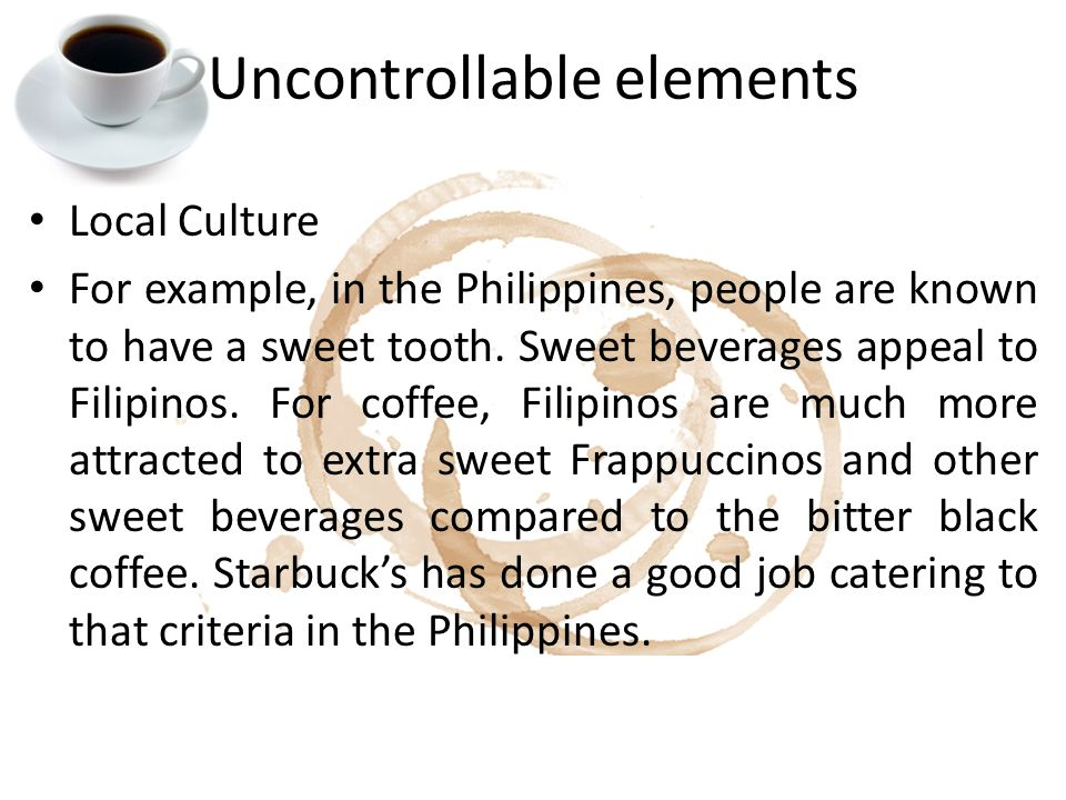 controllable and uncontrollable elements in starbucks International marketing-chapter 1 business marketing study play the controllable elements can be altered in the long run and the _____ is an uncontrollable element that can often be misread because of the vast difference that may exist between developed and undeveloped countries.