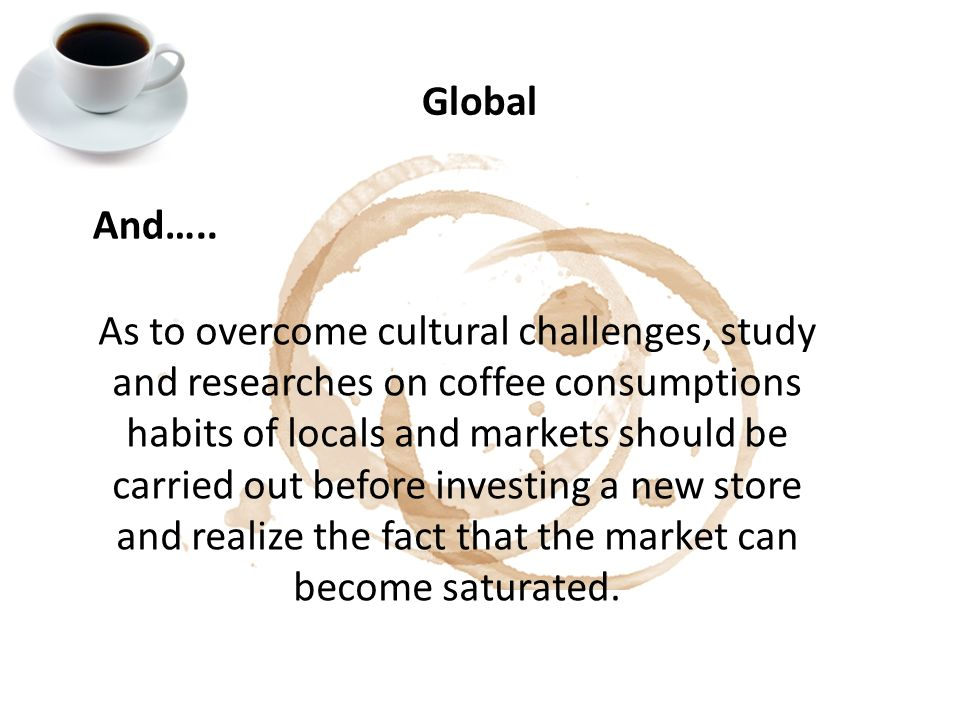 starbucks going global fast 2 essay Case 1-1 starbucks going global fast sept 23, 2011 question 1 - identify the controllable and uncontrollable elements that starbucks has encountered in.
