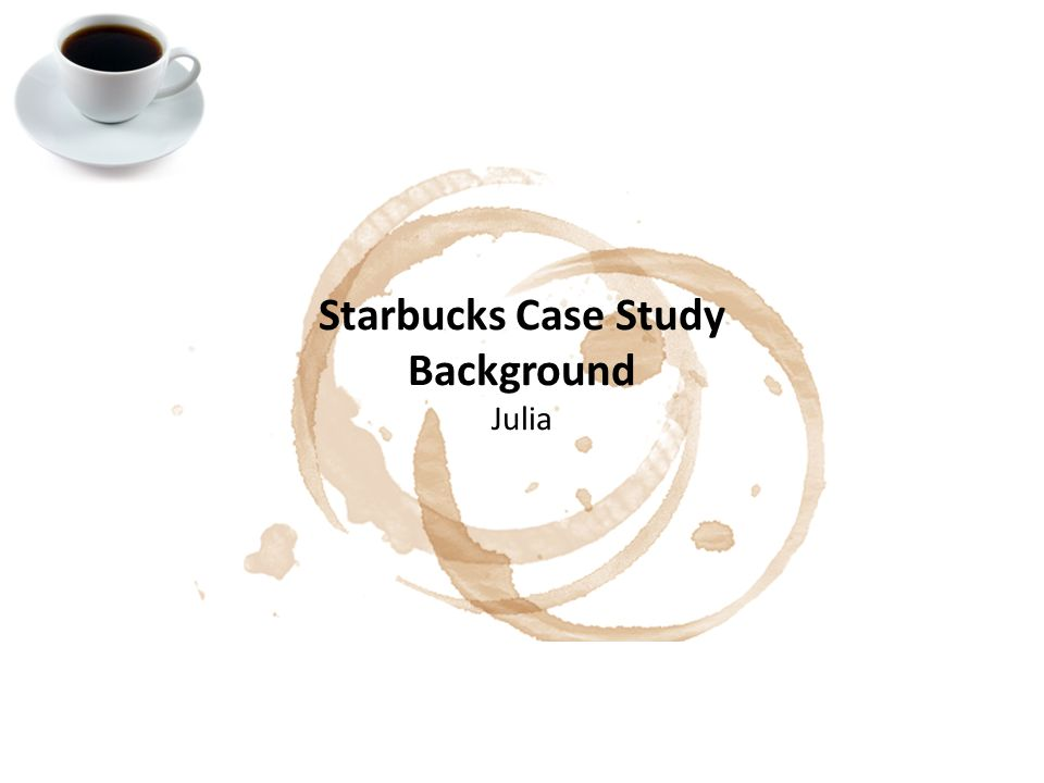 Starbucks Case Study - Free Essays