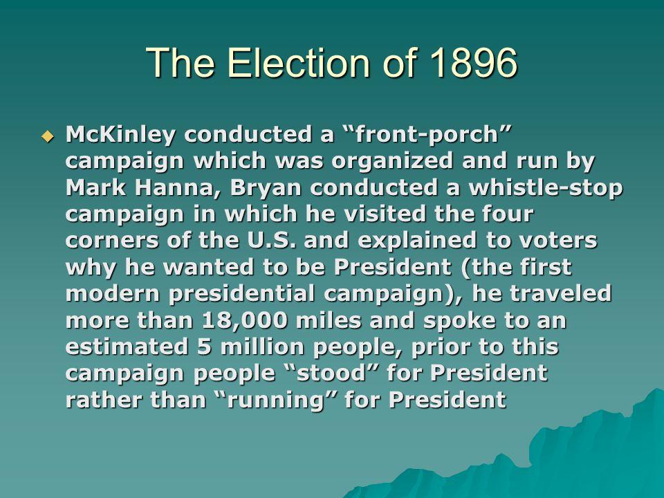 the election of 1896 The election of 1896 zoom sc 9 nc 11 ga 13 al 11 la 8 ar 8 mo 17 il 24 ms 9 tn 12 in 15 oh 23 pa 32 vt 4 nh 4 ma 15 ri 4 ct 6 nj 10 de 3 md 8 mi 14 me 6 ny 36 tx 15 wv 8 fl 4 va 12 wi 12 mn 9 ia 13 ca 7 (+1 dem) nv 3 co 4 ne 8 ks 10 az terr.