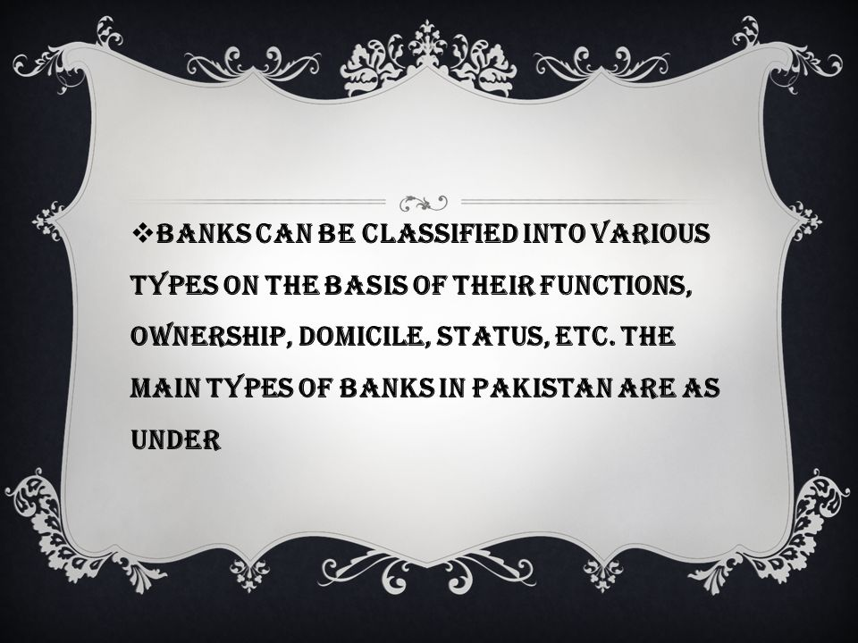 Banks can be classified into various types on the basis of their functions, ownership, domicile, status, etc.