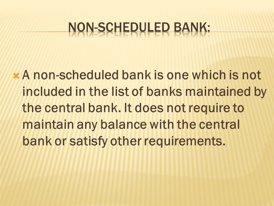 Non-scheduled bank: