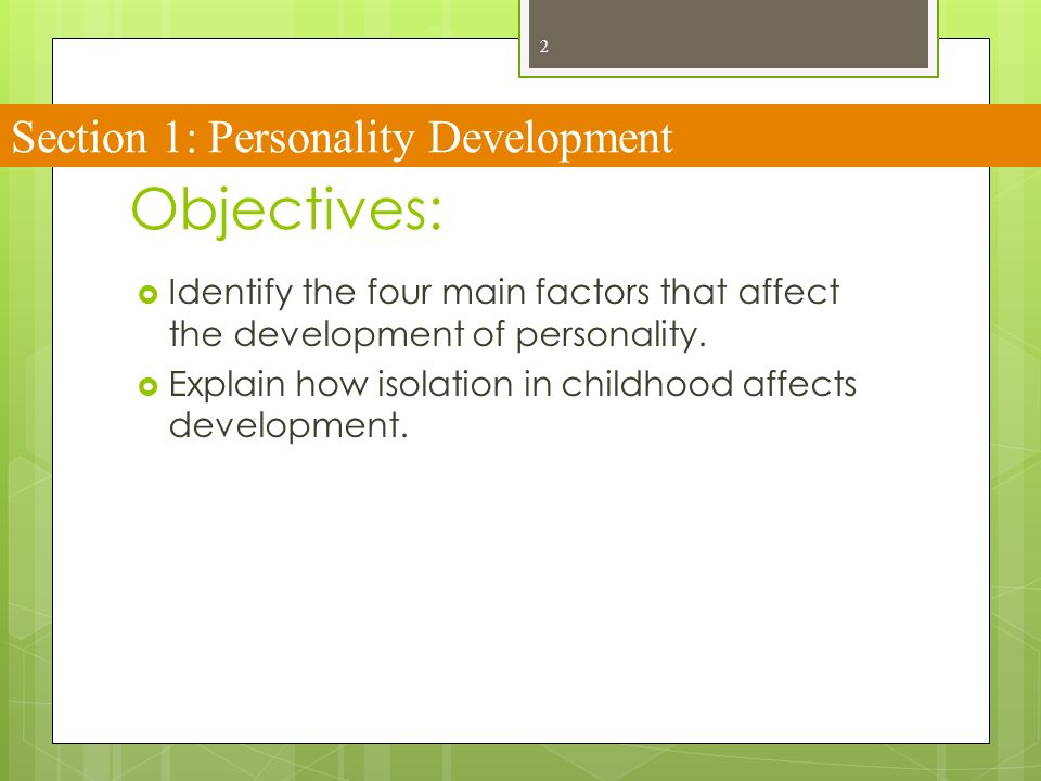 factors affecting personality development Personality development is the relatively enduring pattern of thoughts,  this pattern is influenced by genetic, environmental, transactional, and stochastic factors.