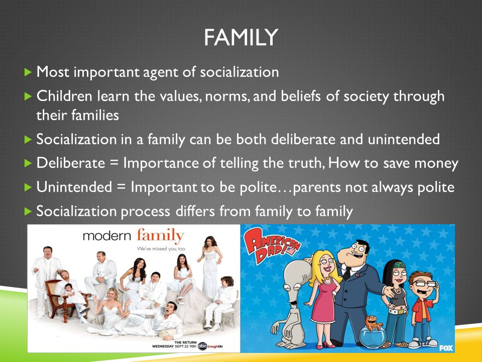 are family the most important agent The family is widely considered as the most important institution because it is the first institution where young children are acculturated and where they learn their values and get a sense of belonging the family is important because it is the basic unit of social structure and an important agent.