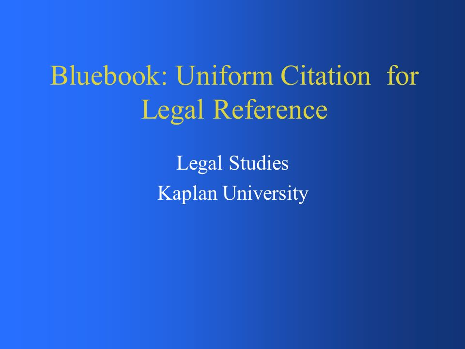 Bluebook Uniform Citation For Legal Reference Ppt Video Online
