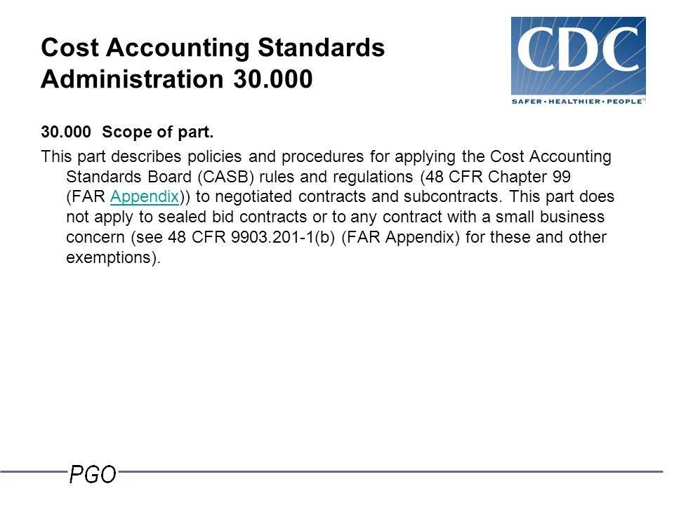 agency costs accounting standards and Far cost principles guide  cost accounting standards (cas) requirements  and comply with applicable cost principles in this subpart and agency supplements the .
