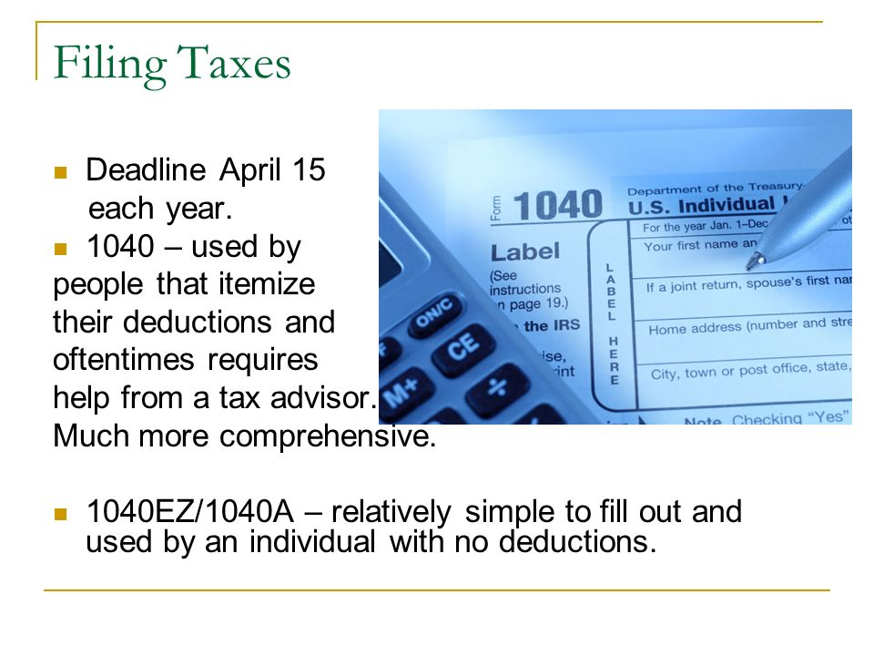 Filing Taxes Deadline April 15 each year – used by