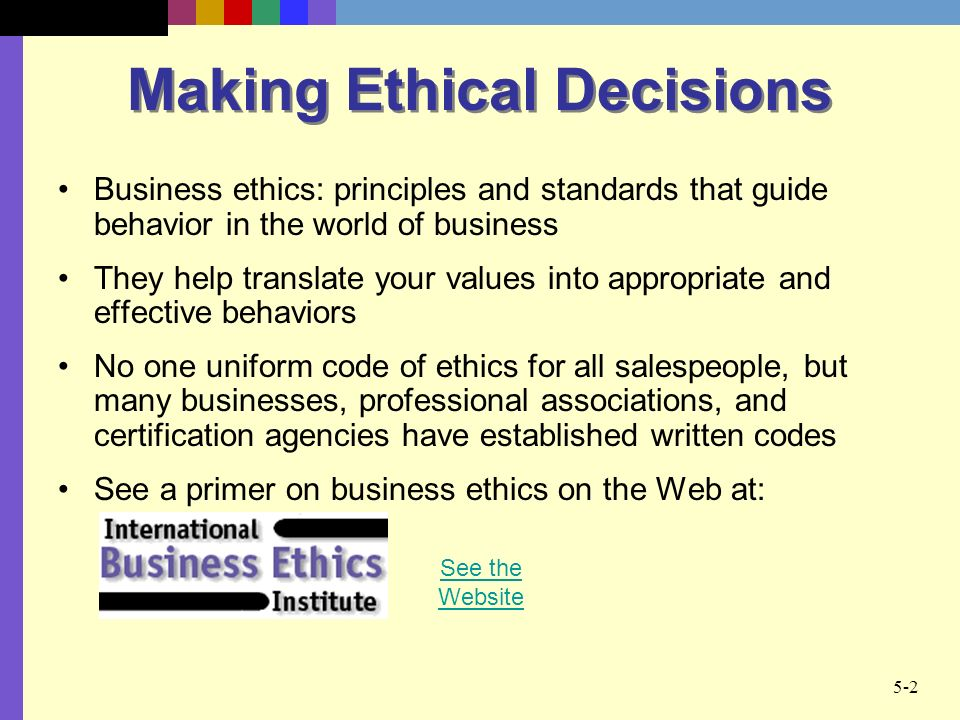 making ethical decisions An ethical decision is one that engenders trust, and thus indicates responsibility, fairness and caring ethical decision-making requires a review of different options, eliminating those with an unethical standpoint, and then choosing the best ethical alternative.