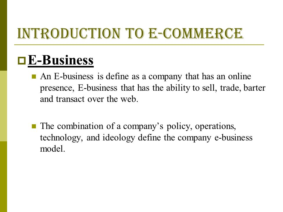 INTRODUCTION TO E-COMMERCE E-Commerce Concepts