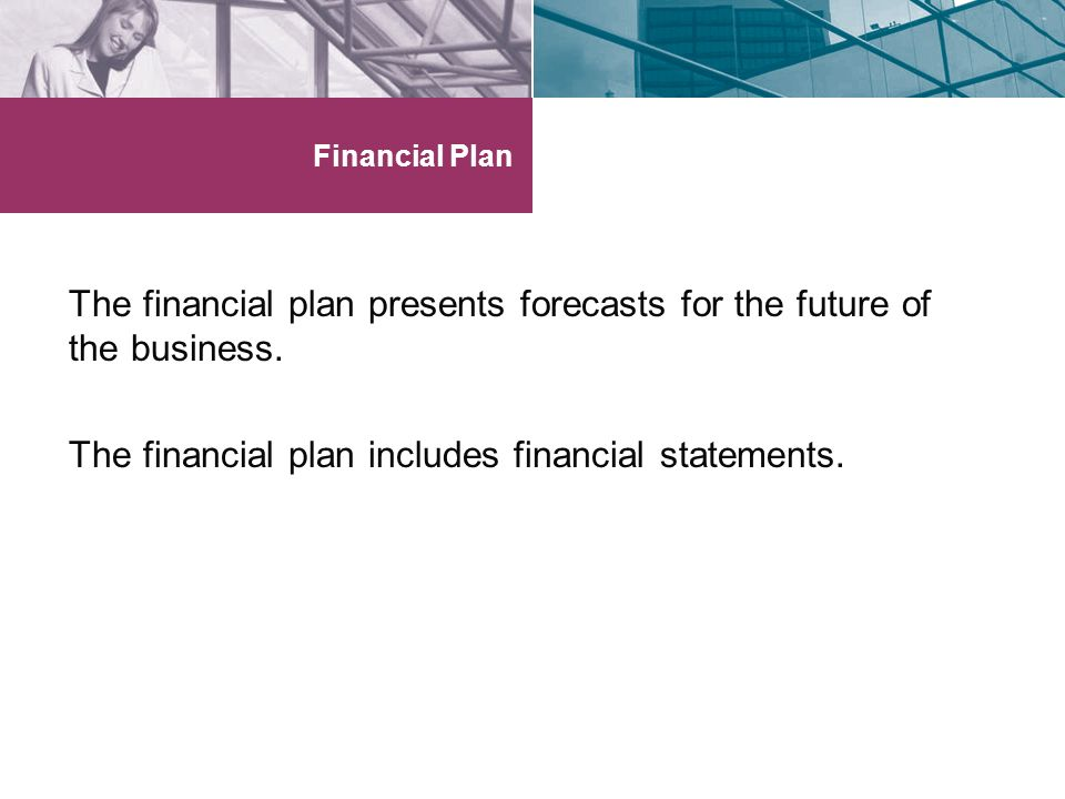 The financial plan presents forecasts for the future of the business.