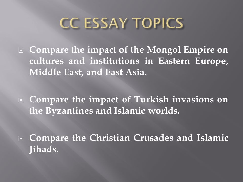post classical age th century ce to ce characteristics ppt  cc essay topics compare the impact of the mongol empire on cultures and institutions in eastern