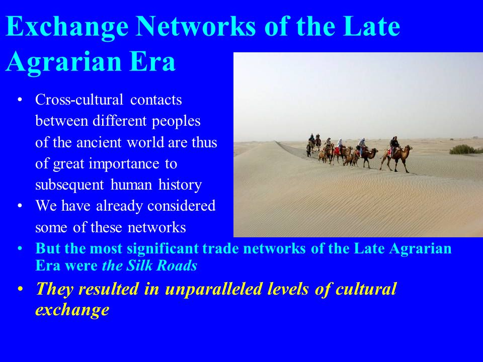 the networking and commerce in the agrarian era in america This is the era the europeans wake-up, expand this isn't marco polo these europeans will come to your land and stay b american foods (potatoes.