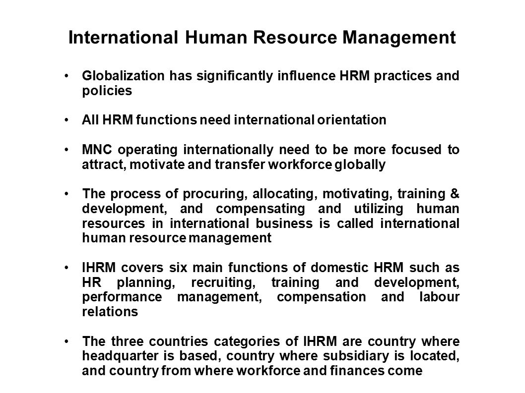 international human resource management more than Design/methodology/approach - argues that in order to effectively change organizations more is needed than just change management suggests that it will be necessary to determine what you are trying to change, what skills the recipients of the change will need for success in the changed organization and the long and the short-term.