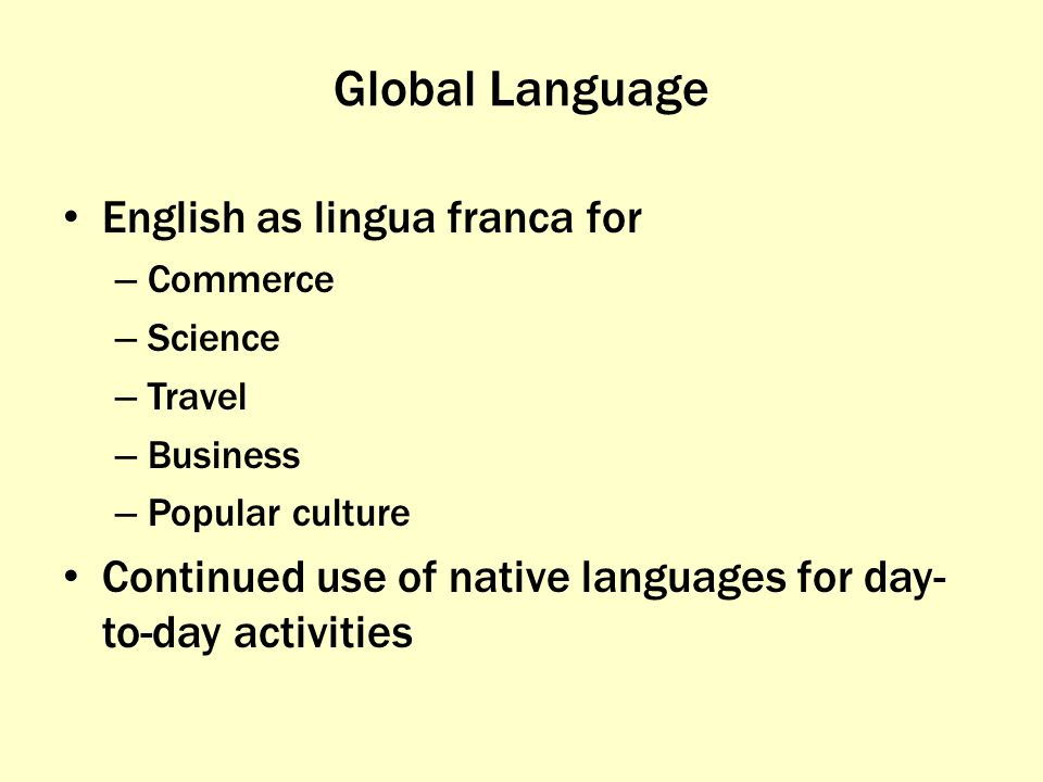 research into lingua franca However, the role of english as a lingua franca has become the major role of english in today's world, and the situation in asean is simply an example of this there are currently more non-native speakers of english than there are native speakers (graddol 2006.