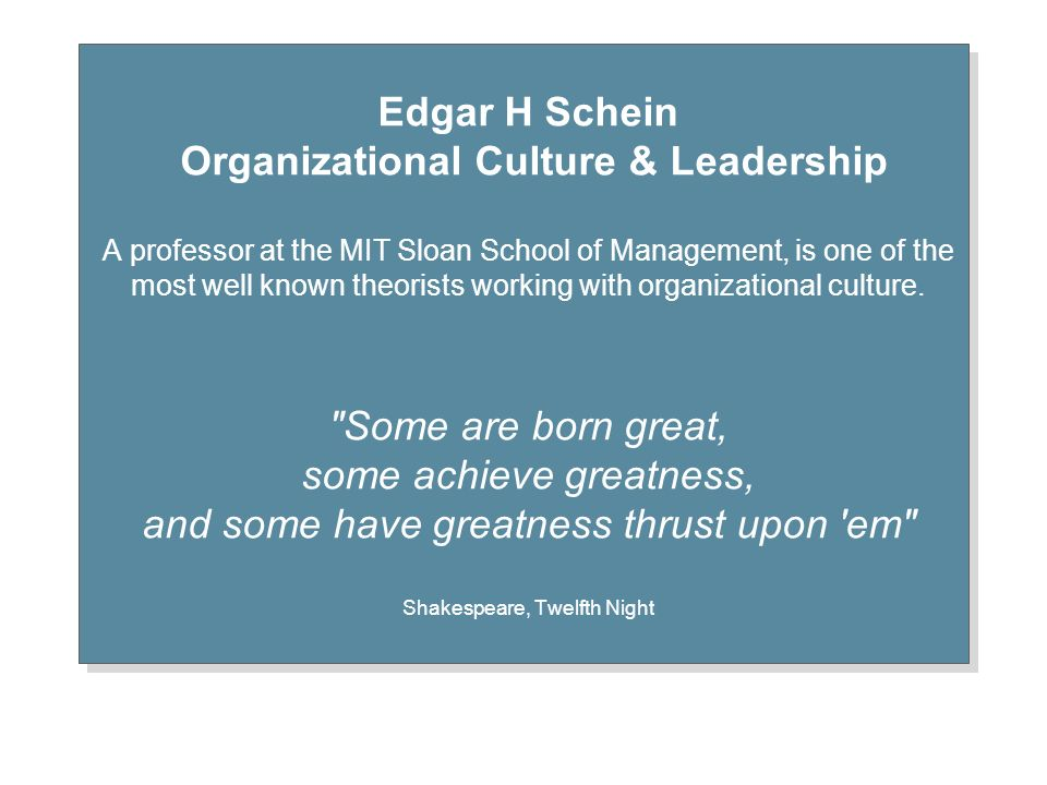 culture edgar h schein Mit's ed schein on his latest thinking on corporate culture-----professor karl moore of the desautels faculty of management at mcgill university has conducted over three thousand press interviews.