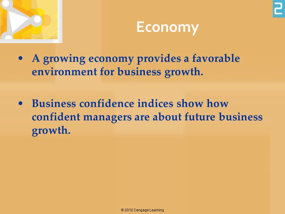 Economy A growing economy provides a favorable environment for business growth.