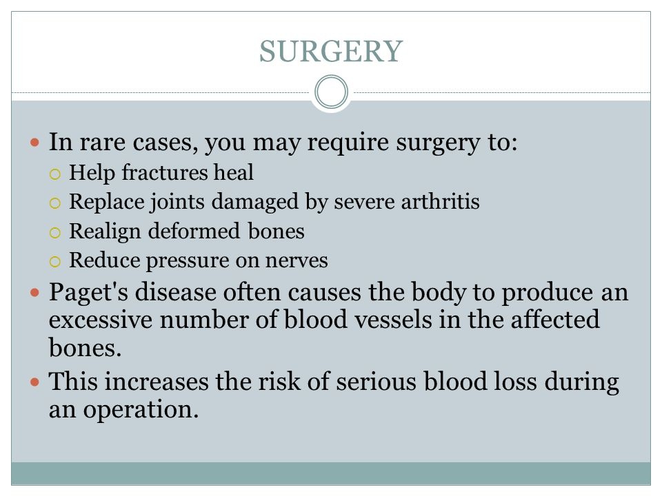 SURGERY In rare cases, you may require surgery to: