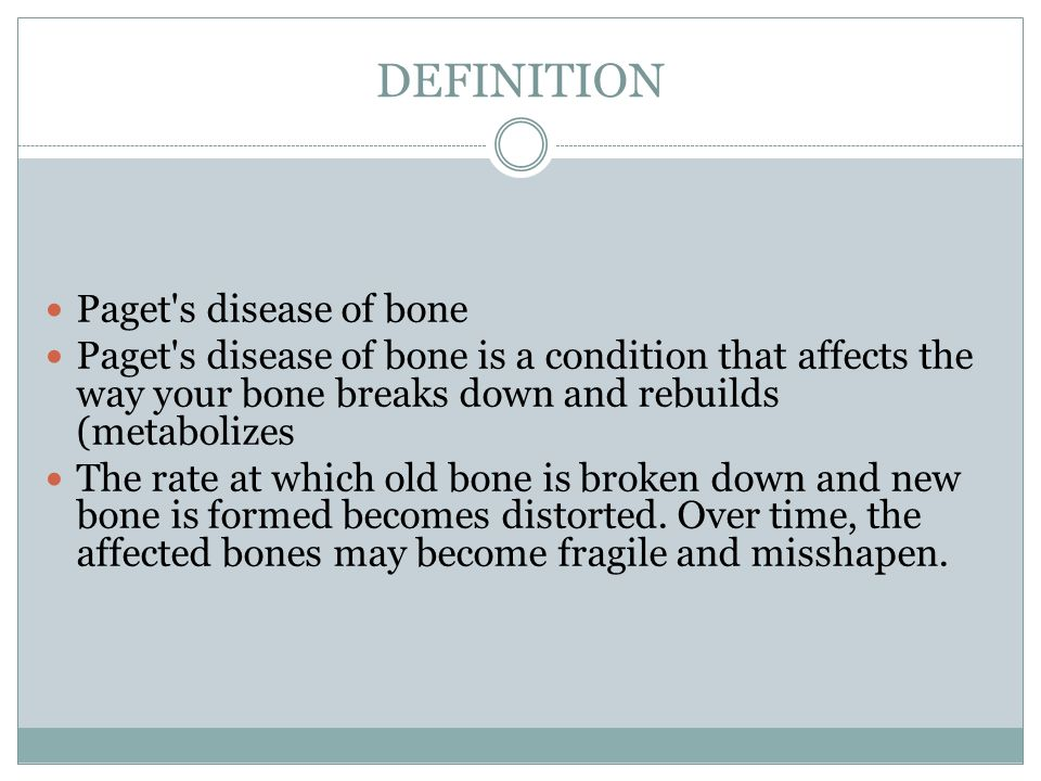 DEFINITION Paget s disease of bone