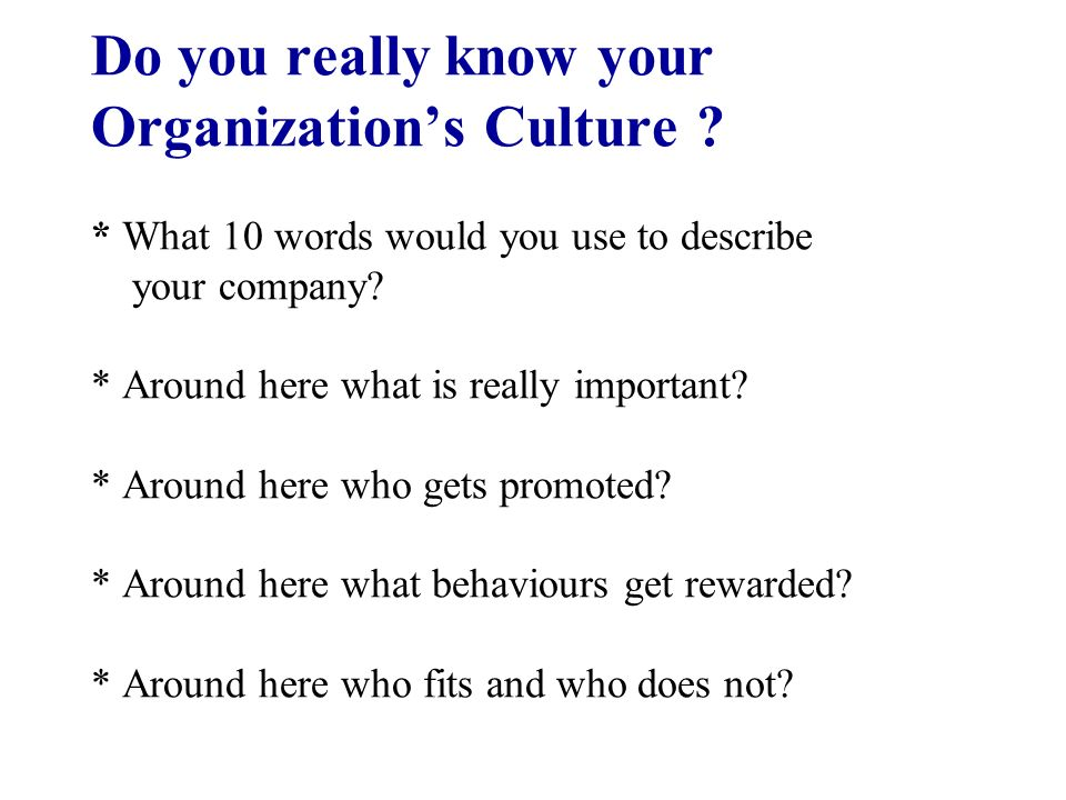 what is meant by organizational culture s Definition of organizational culture:  an organization's culture is a deeply  what do you think of when you think about small business culture it can mean many.