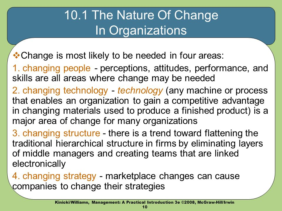 what are strategies that can be used to bring about change in the organization from Bring in fresh blood and thinking rotate managers with different views of competitive conditions or operations supply different, needed skills or capabilities from the outside new people, ideas, and strategies can lead to behavioral and performance changes that, in turn, can affect new ways of thinking and culture change.