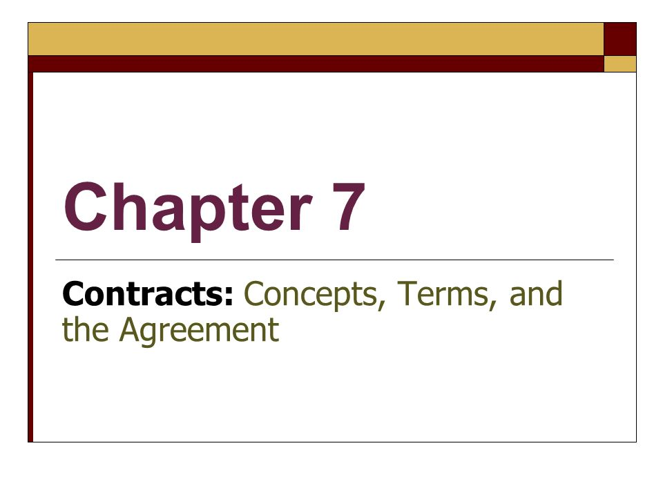 Contracts: Concepts, Terms, and the Agreement