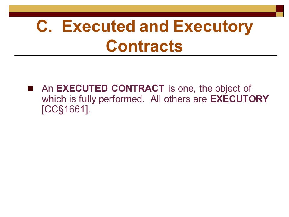 C. Executed and Executory Contracts