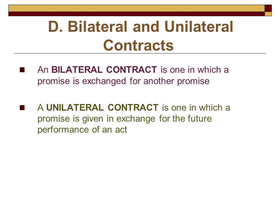 D. Bilateral and Unilateral Contracts