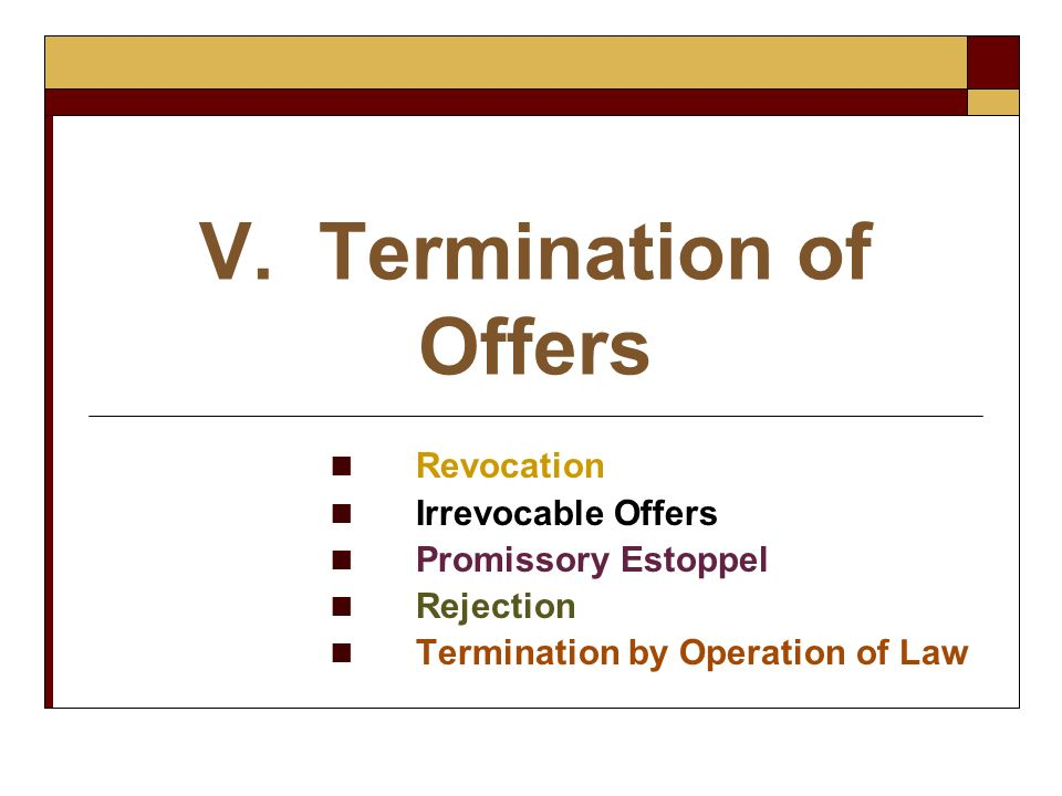 V. Termination of Offers