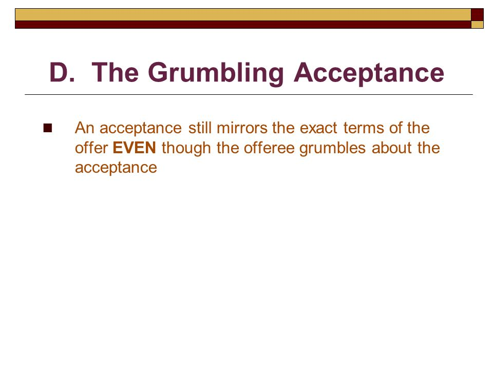 D. The Grumbling Acceptance